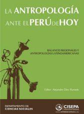 La antropología ante el Perú de hoy: balances regionales y antropologías latinoamericanas