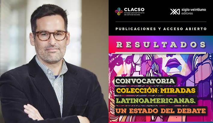 Proyecto del investigador José Carlos Silva entre ganadores de la convocatoria para colección «Miradas Latinoamericanas» de CLACSO