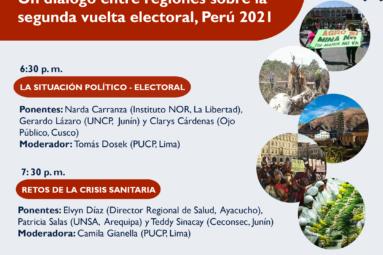 """Conversatorio «Entre la crisis política y sanitaria. Un diálogo entre regiones sobre la segunda vuelta electoral, Perú 2021"""""""