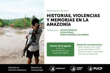 Presentación del libro «Historias, Violencias y Memorias en la Amazonía»